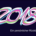 2018 - Mein persönlicher Jahresrückblick